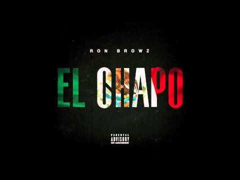 """Ron Browz - """"El Chapo"""" OFFICIAL VERSION"""