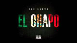 "Ron Browz - ""El Chapo"" OFFICIAL VERSION"