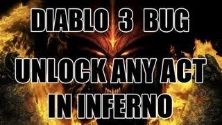 Diablo 3 Bug - Unlock Any Act In Inferno - Gear Farming Tip