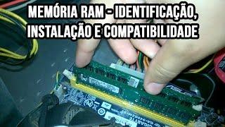 Memória RAM - Identificação, instalação e compatibilidade