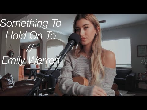 Something To Hold On To - Emily Warren (cover) by Dallas Caroline