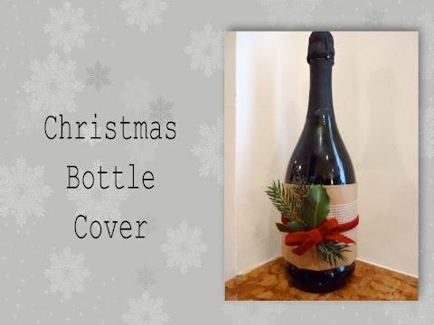 Bottle cover decorazione bottiglia per natale youtube for Sedie decorate per natale