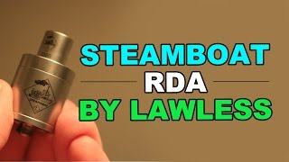 Steamboat RDA By Lawless Review!