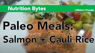 Paleo Meals: Salmon And Cauli-rice - Mirko Fit Foodie (extended)