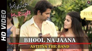 Bhool Na Jaana - Astitva The Band | Main Aur Mr. Riight | Shenaz Treasury & Barun Sobti