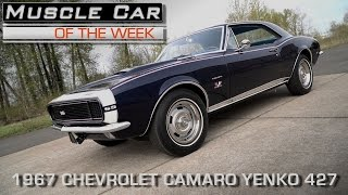 1967 Yenko 427 Camaro:  Muscle Car Of The Week Video Episode #199