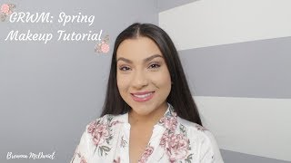 GRWM: Spring Makeup Tutorial 2019   Breanna McDaniel