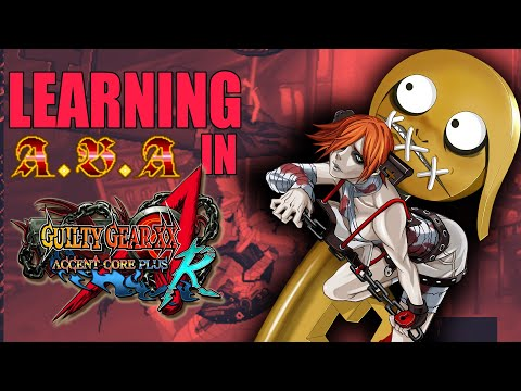 Learning A.B.A in Guilty Gear XX Accent Core Plus R |