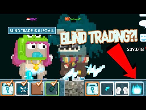 Growtopia - @MODS : BLIND TRADING IS ILLEGAL! - First Time