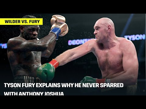Tyson Fury Explains Why He Never Sparred With Anthony Joshua