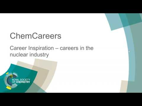 ChemCareers 2017  Careers in the Nuclear Industry