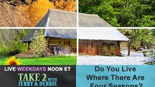 Take 2 with Jerry & Debbie - 12/5/16 - The 4 Seasons of Life