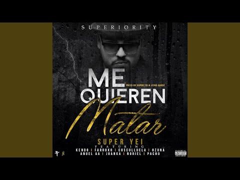 Me Quieren Matar (feat. Kendo Kaponi, Farruko, Ozuna, Cosculluela, Anuel Aa, Juanka, Pacho &...