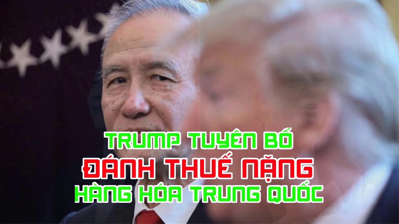 Trump tuyên bố đánh thuế nặng hàng hóa Trung Quốc