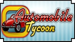 Automobile Tycoon - (Car Manufacturing / Simulation Game)