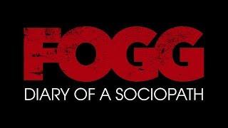 Fogg: Diary of a Sociopath Trailer