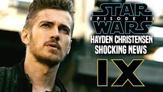 Episode 9 Hayden Christensen! Shocking News Revealed (Star Wars The Rise Of Skywalker)