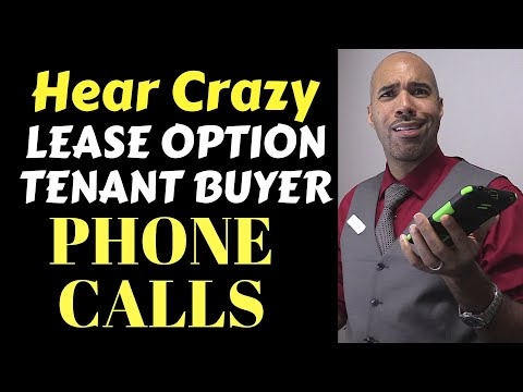 Crazy Lease Option/Tenant Buyer Phone Calls