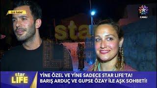Barış Arduç & Gupse Özay - Starlife Röpörtajı | 9 Temmuz 2017