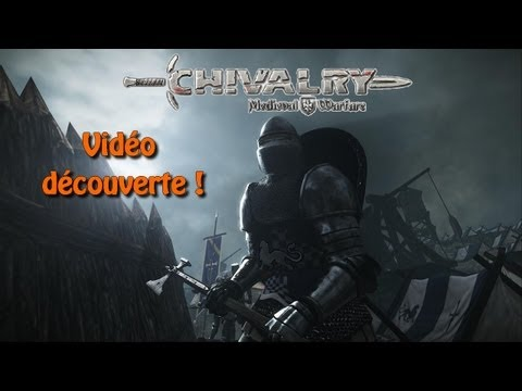 Vidéo découverte : Chivalry: Medieval Warfare