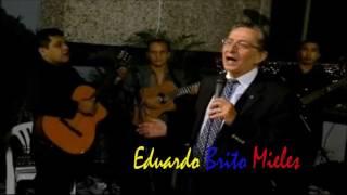 Eduardo Brito -  ♫♫Ecuador y su música ♫♫