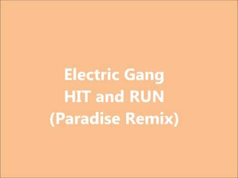 Electric Gang - Hit and run (Paradise Mix)