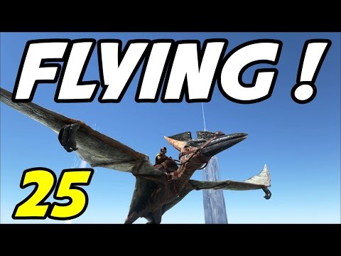 "ARK Survival Evolved - E25 ""PTERANODON FLYING!"" (Gameplay / Playthrough / 1080p)"