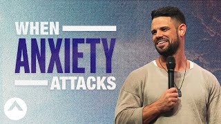 When Anxiety Attacks | Pastor Steven Furtick