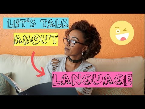 LET'S TALK ABOUT LANGUAGE