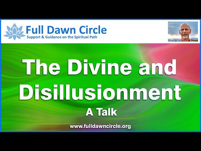 The Divine and Disillusionment