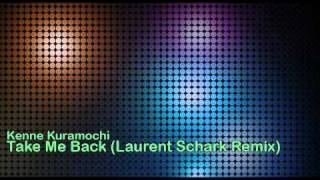 kenne kuramochi take me back laurent schark remix