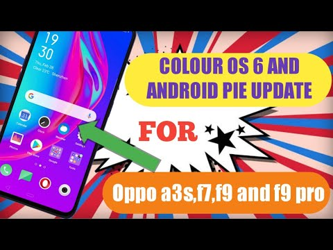 Colour OS 6 and Android pie update for oppo a3s | oppo f7 | oppo f9 | pie  update for oppo phones