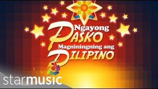 25 Days Of Christmas: Ngayong Pasko Magniningning Ang Pilipino