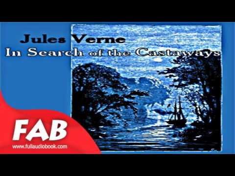 In Search of the Castaways Part 2/2 Full Audiobook by Jules VERNE  by  Nautical & Marine Fiction