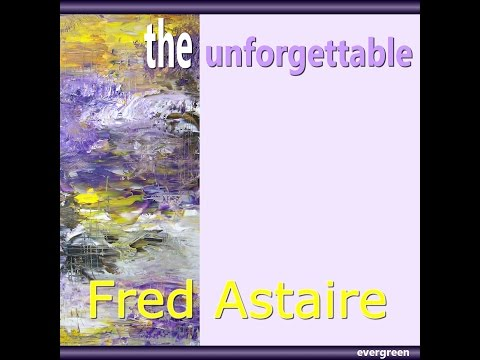 Fred Astaire - The unforgettable