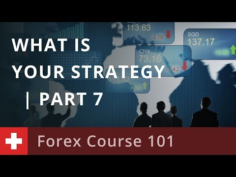forex-course-101:-what-is-your-strategy-|-part-7