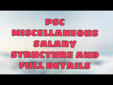 PSC MISCELLANEOUS 2019 FOR WEST BENGAL SALARY STRUCTURE AND FULL DETAILS