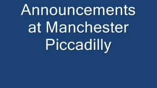 Announcements at Manchester Piccadilly