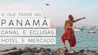 O QUE FAZER NO PANAMÁ? CANAL DO PANAMA, HOTEL, SUPERMERCADO #2