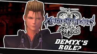 🤔WHAT IS GOING TO BE DEMYX'S ROLE?🤨 | Kingdom Hearts 3 ReMind Dlc - (Discussion)