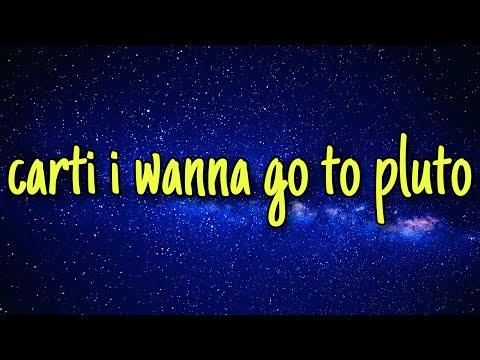carti-i-wanna-go-to-pluto---playboi-carti-(tiktok-song)