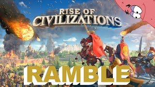 Rise of Civilizations Android Gameplay Ramble (Strategy)
