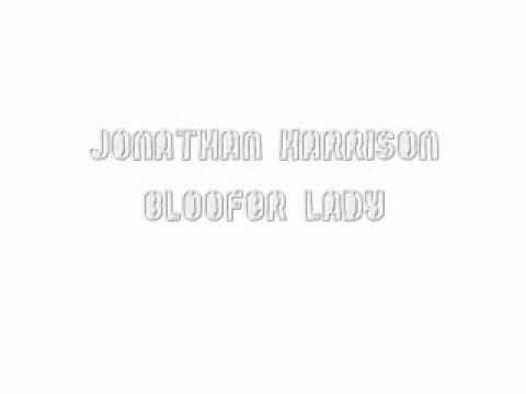 Bloofer Lady - Jonathan Harrison