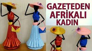 EN GÜZEL GERİ DÖNÜŞÜM! (Gazeteden Afrikalı Kadın Yapımı 2) - DIY African Doll From Newspaper