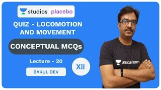 L20: Quiz - Locomotion & Movement | Conceptual MCQs | Pre-Medical - NEET/AIIMS | Bakul Dev