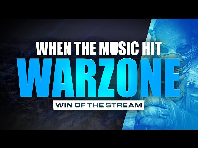 Call of duty Warzone - When the music hits BR WIN of the stream FIXED