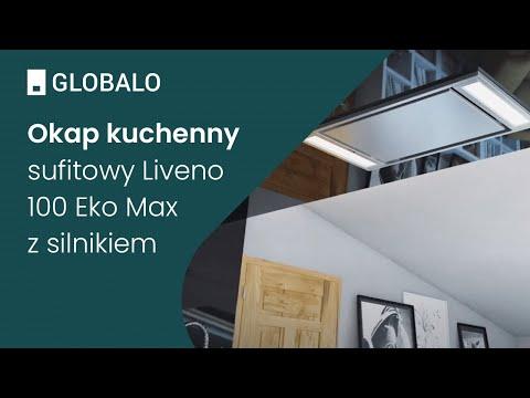 Okap kuchenny sufitowy Liveno 100.2 Eko Max z silnikiem    Ciche i wydajne okapy GLOBALO
