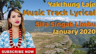 Yakthung Laje Limbuwan/Track With Lyrics Sita Singak Limbu 2020