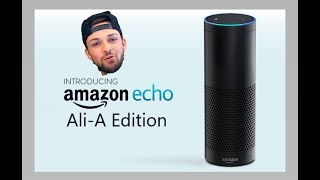 Amazon echo: Ali-A EDITION