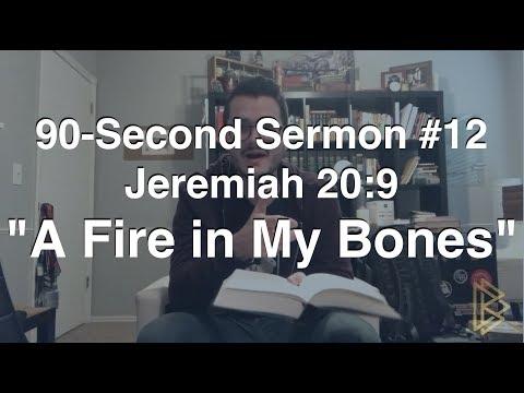 "90-Second Sermons #12 || Jeremiah 20:9 || ""A Fire in My Bones"" - YouTube"